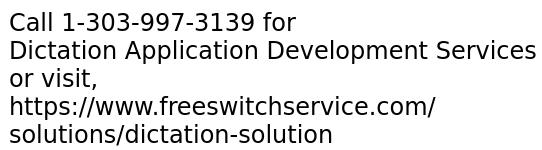 Dictation Application Development Services in FreeSWITCH