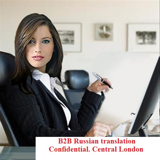 B2B Russian translator London. Business & Media. Central London, Mayfair, Westminster, Kensington