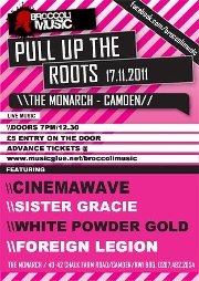 Roots :Cinemawave + Sister Gracie + White Powder Gold + Foreign Legion